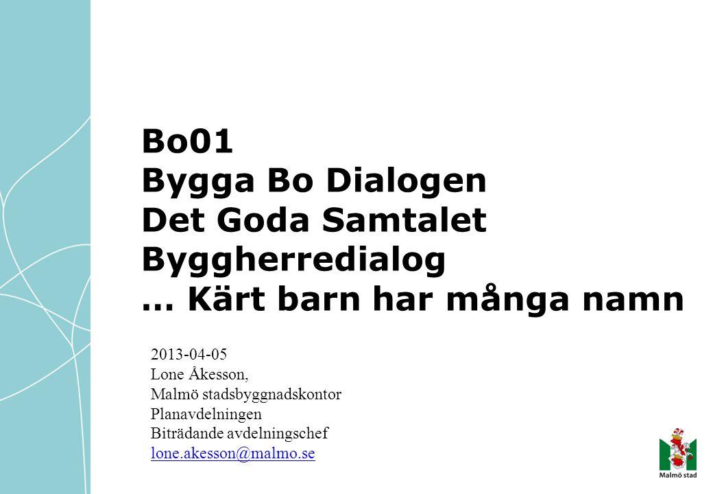 Bo01 Bygga Bo Dialogen Det Goda Samtalet Byggherredialog … Kärt barn har många namn