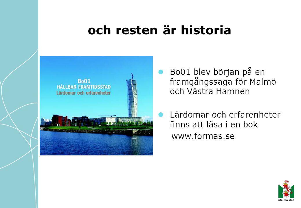 och resten är historia Bo01 blev början på en framgångssaga för Malmö och Västra Hamnen. Lärdomar och erfarenheter finns att läsa i en bok.