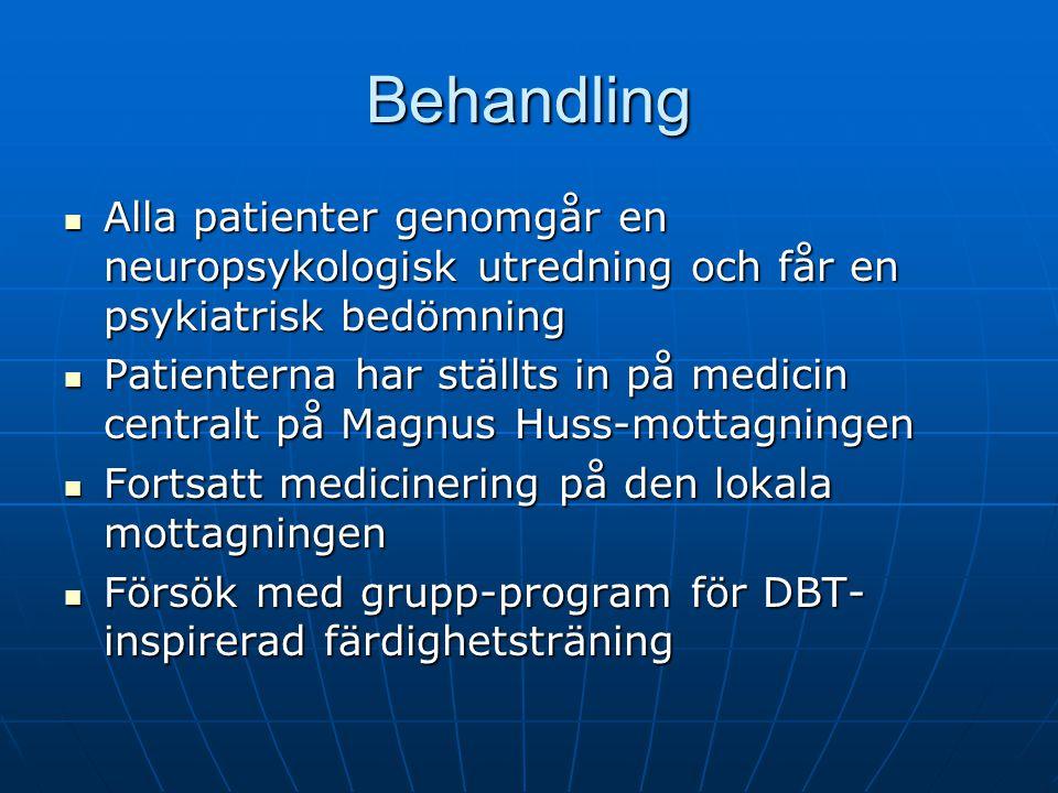 Behandling Alla patienter genomgår en neuropsykologisk utredning och får en psykiatrisk bedömning.