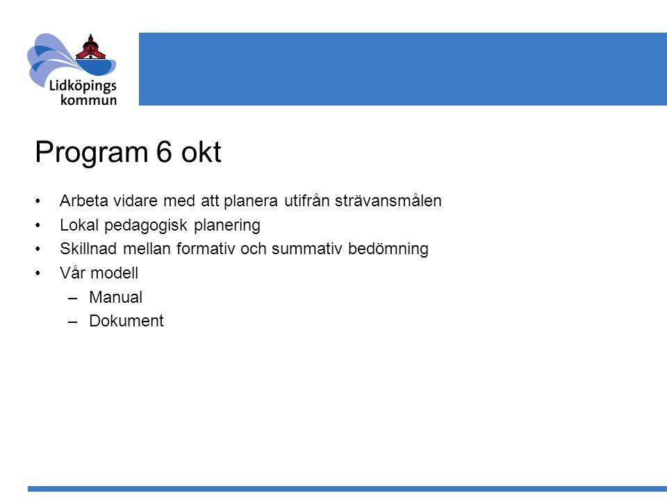 Program 6 okt Arbeta vidare med att planera utifrån strävansmålen