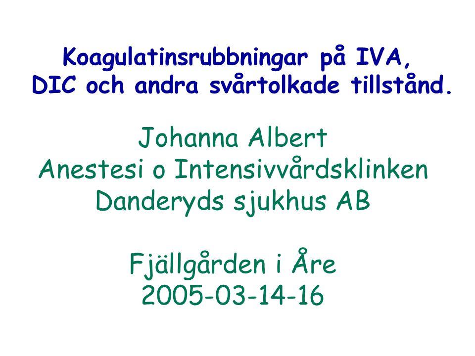 Koagulatinsrubbningar på IVA, DIC och andra svårtolkade tillstånd.