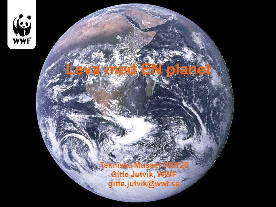 Leva med EN planet Tekniska Museet 100120 Gitte Jutvik, WWF