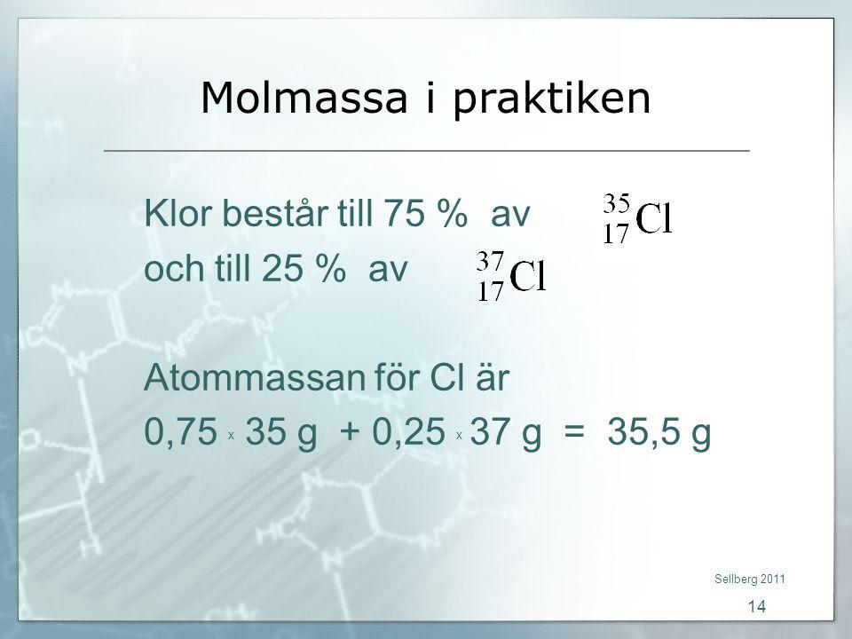 Molmassa i praktiken Klor består till 75 % av och till 25 % av