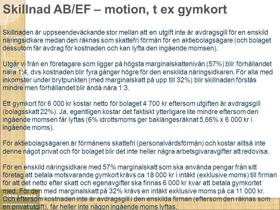 Skillnad AB/EF – motion, t ex gymkort