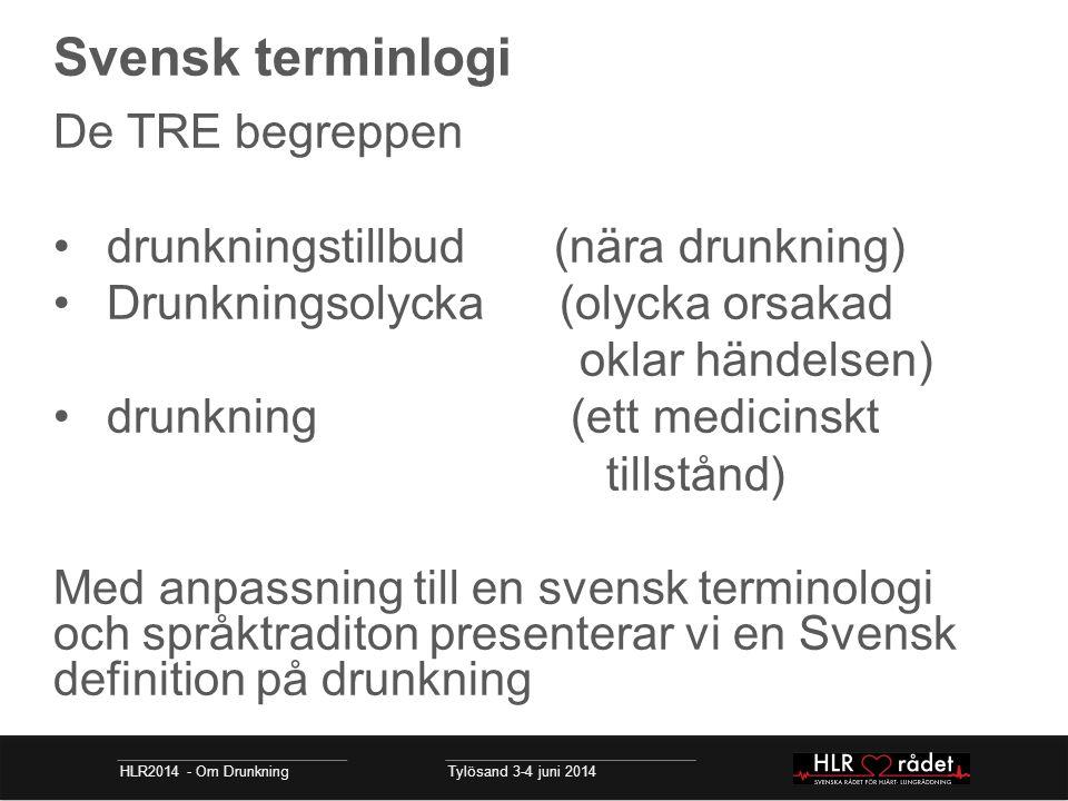 Svensk terminlogi De TRE begreppen drunkningstillbud (nära drunkning)