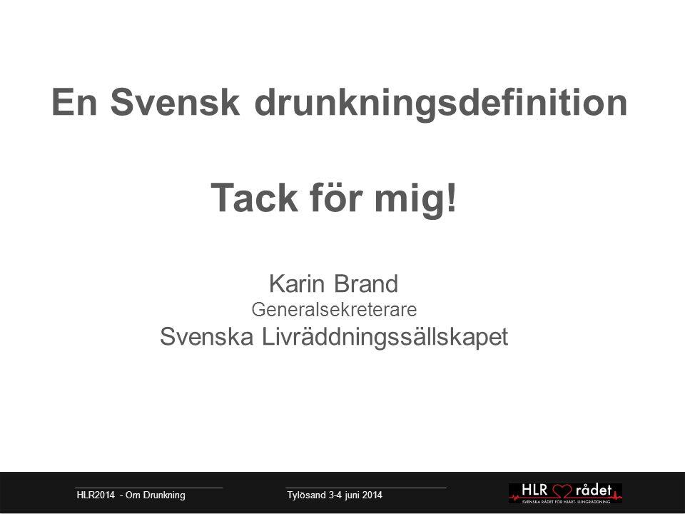 En Svensk drunkningsdefinition Tack för mig!