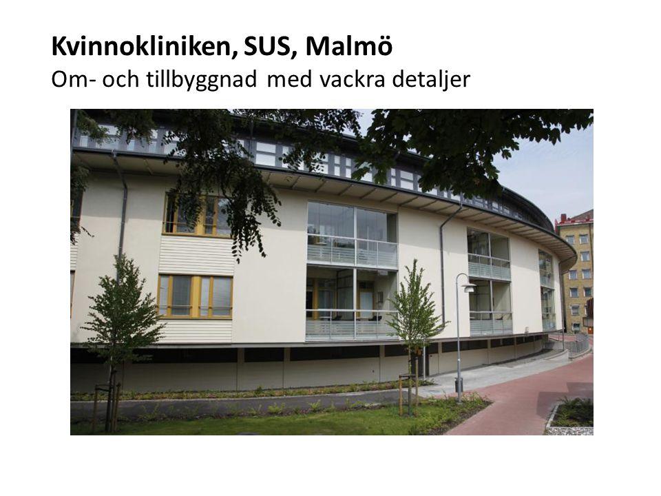 Kvinnokliniken, SUS, Malmö Om- och tillbyggnad med vackra detaljer
