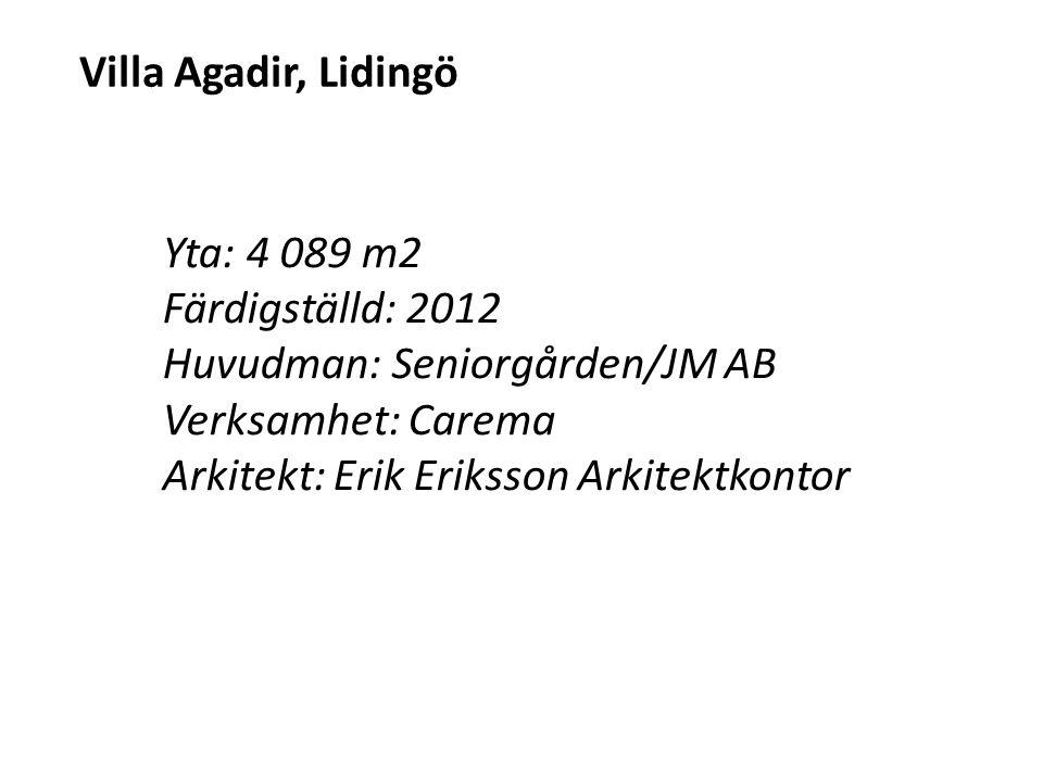 Villa Agadir, Lidingö Yta: 4 089 m2. Färdigställd: 2012. Huvudman: Seniorgården/JM AB. Verksamhet: Carema.