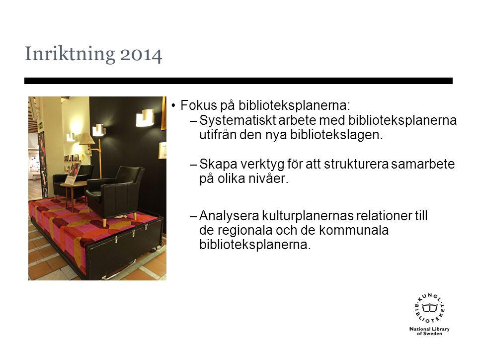 Inriktning 2014 Fokus på biblioteksplanerna: