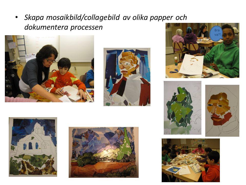 Skapa mosaikbild/collagebild av olika papper och dokumentera processen