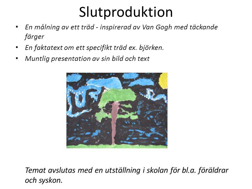 Slutproduktion En målning av ett träd - inspirerad av Van Gogh med täckande färger. En faktatext om ett specifikt träd ex. björken.