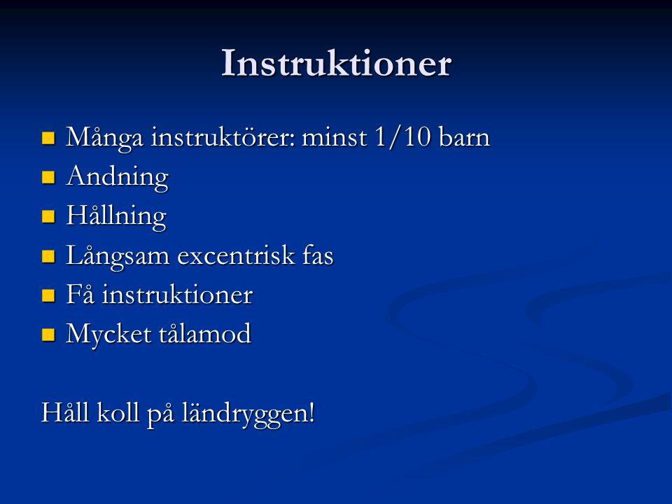 Instruktioner Många instruktörer: minst 1/10 barn Andning Hållning
