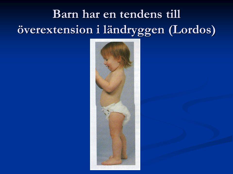 Barn har en tendens till överextension i ländryggen (Lordos)