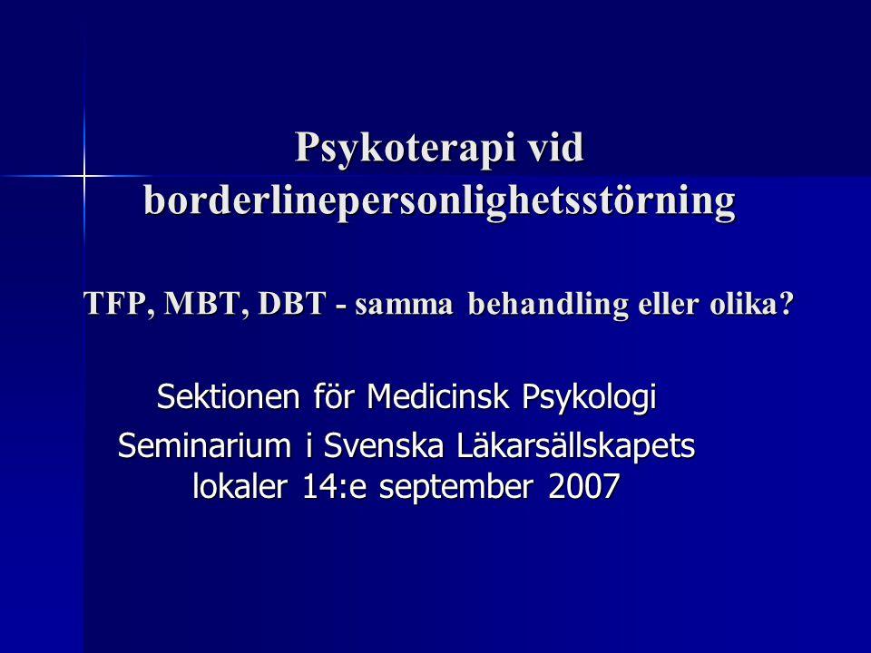 Psykoterapi vid borderlinepersonlighetsstörning TFP, MBT, DBT - samma behandling eller olika