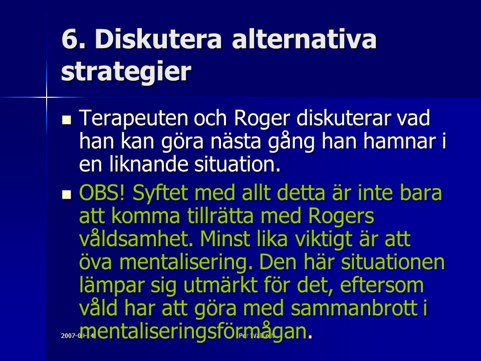 6. Diskutera alternativa strategier