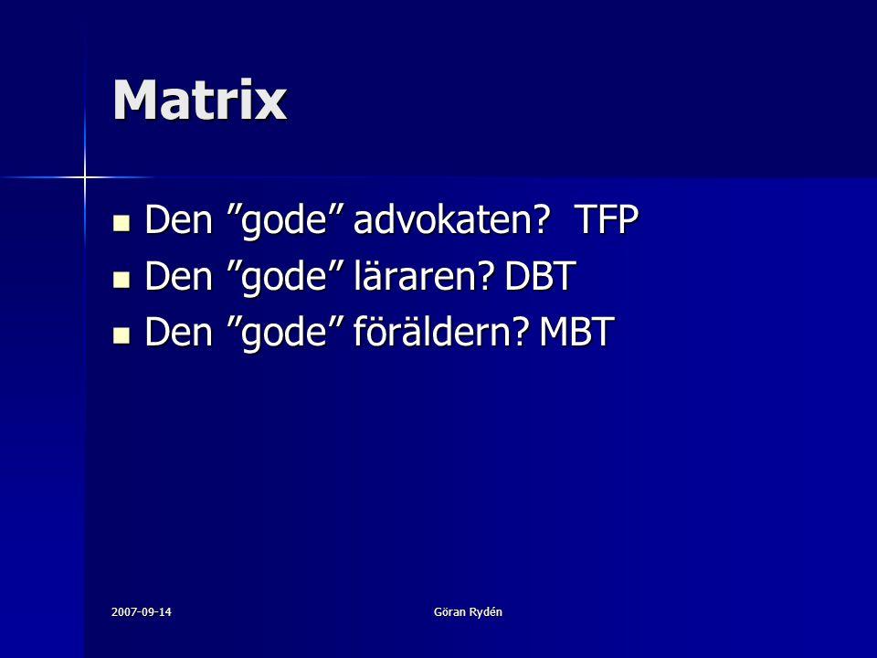 Matrix Den gode advokaten TFP Den gode läraren DBT
