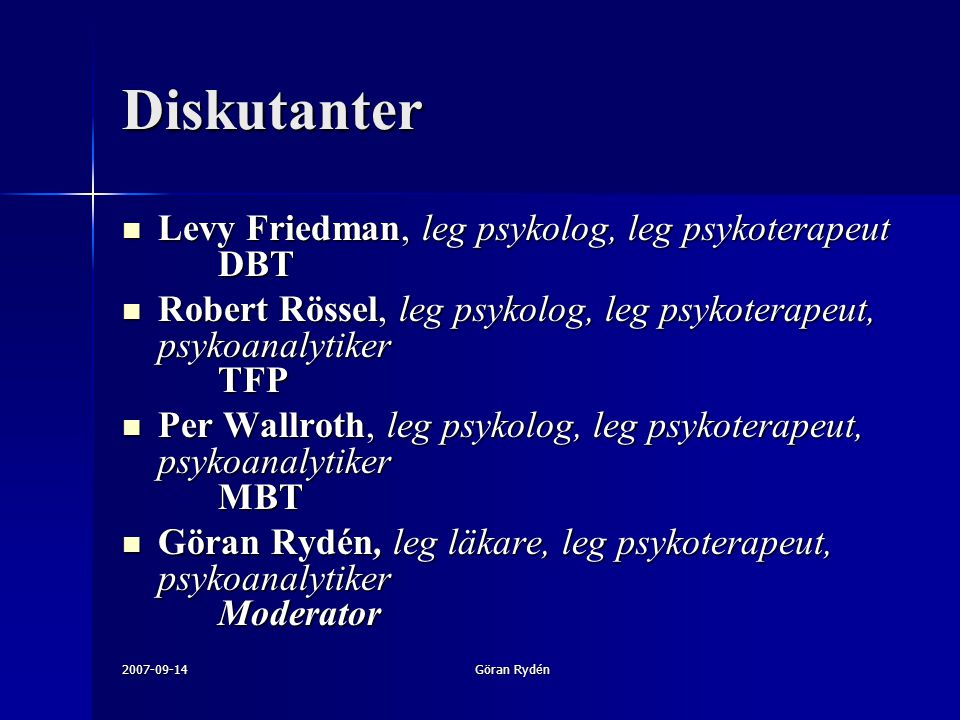 Diskutanter Levy Friedman, leg psykolog, leg psykoterapeut DBT