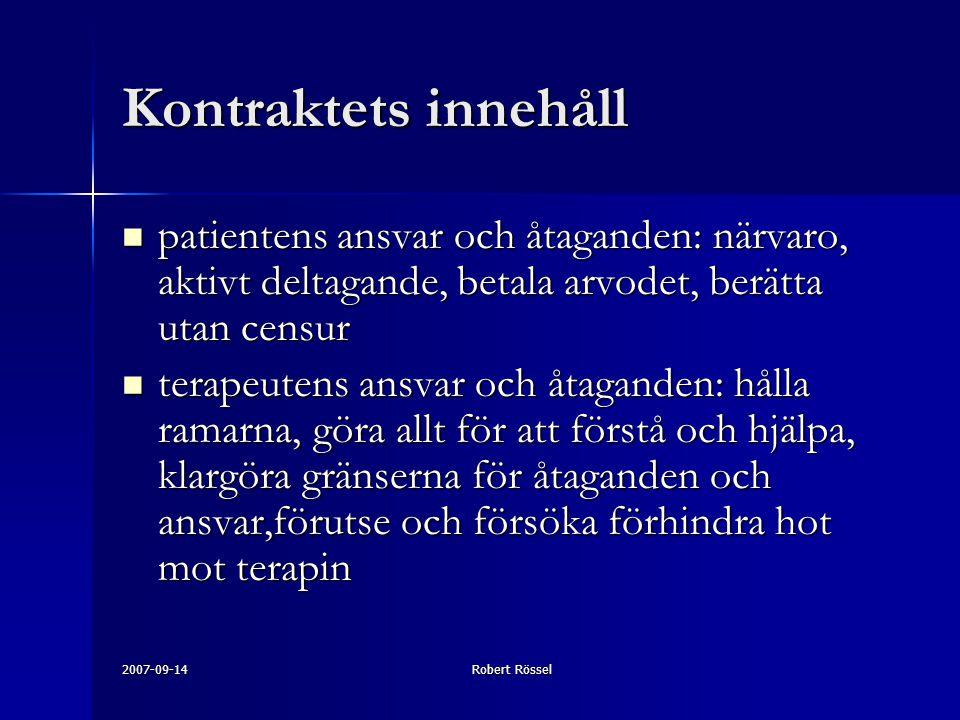 Kontraktets innehåll patientens ansvar och åtaganden: närvaro, aktivt deltagande, betala arvodet, berätta utan censur.