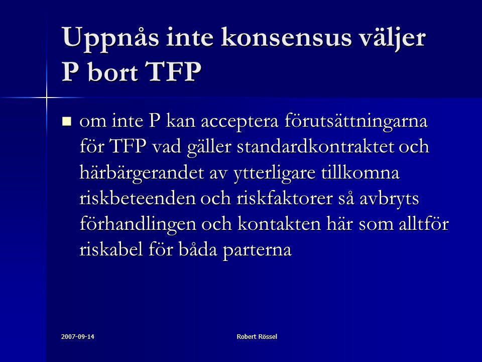 Uppnås inte konsensus väljer P bort TFP