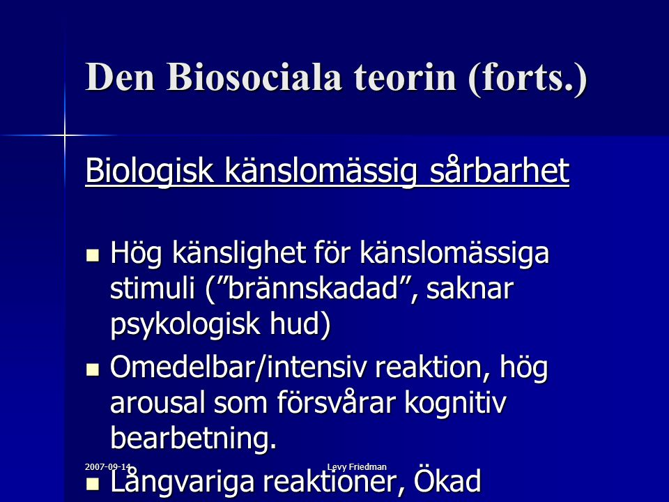 Den Biosociala teorin (forts.)