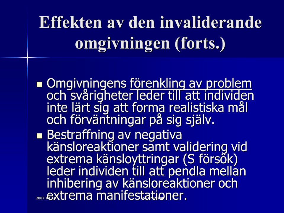 Effekten av den invaliderande omgivningen (forts.)