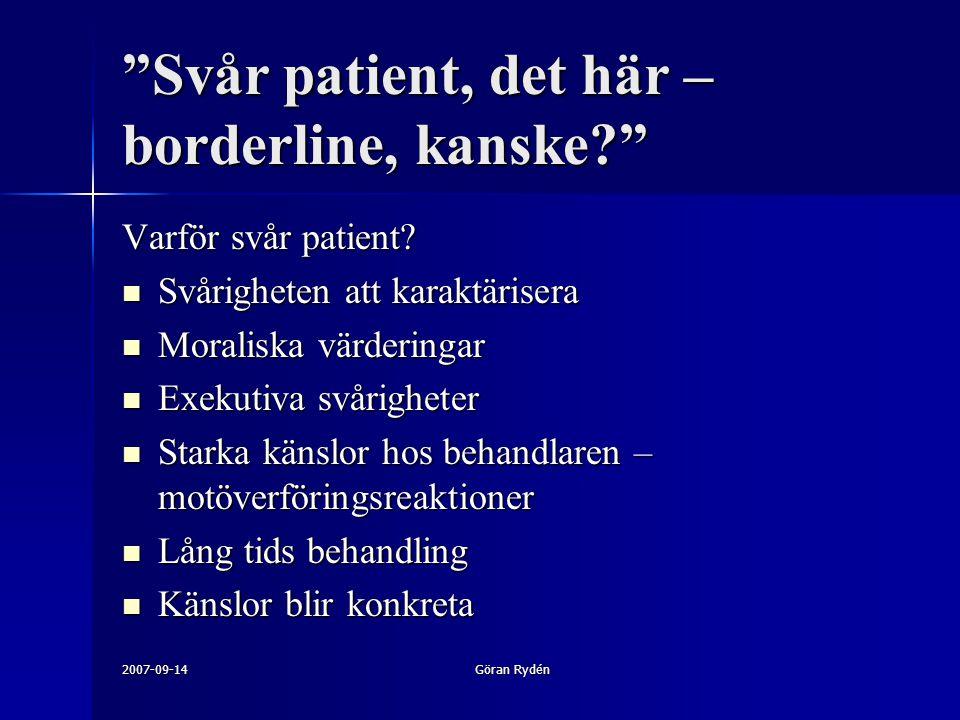 Svår patient, det här – borderline, kanske