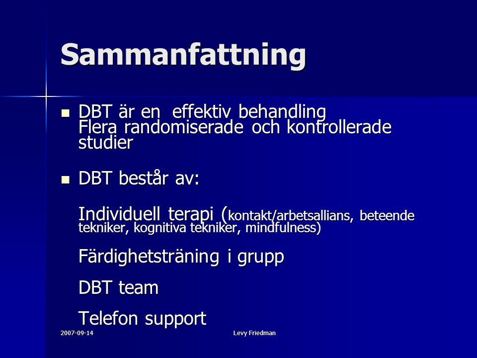 Sammanfattning DBT är en effektiv behandling Flera randomiserade och kontrollerade studier. DBT består av: