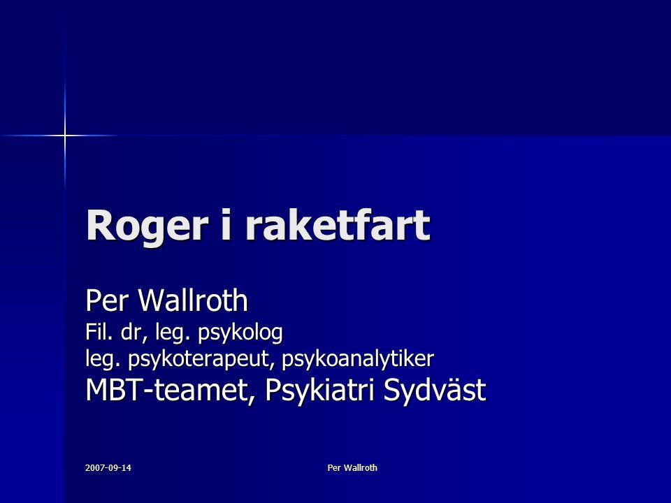 Roger i raketfart Per Wallroth MBT-teamet, Psykiatri Sydväst