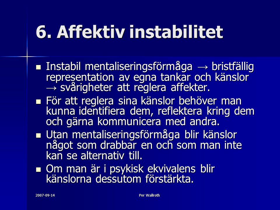 6. Affektiv instabilitet
