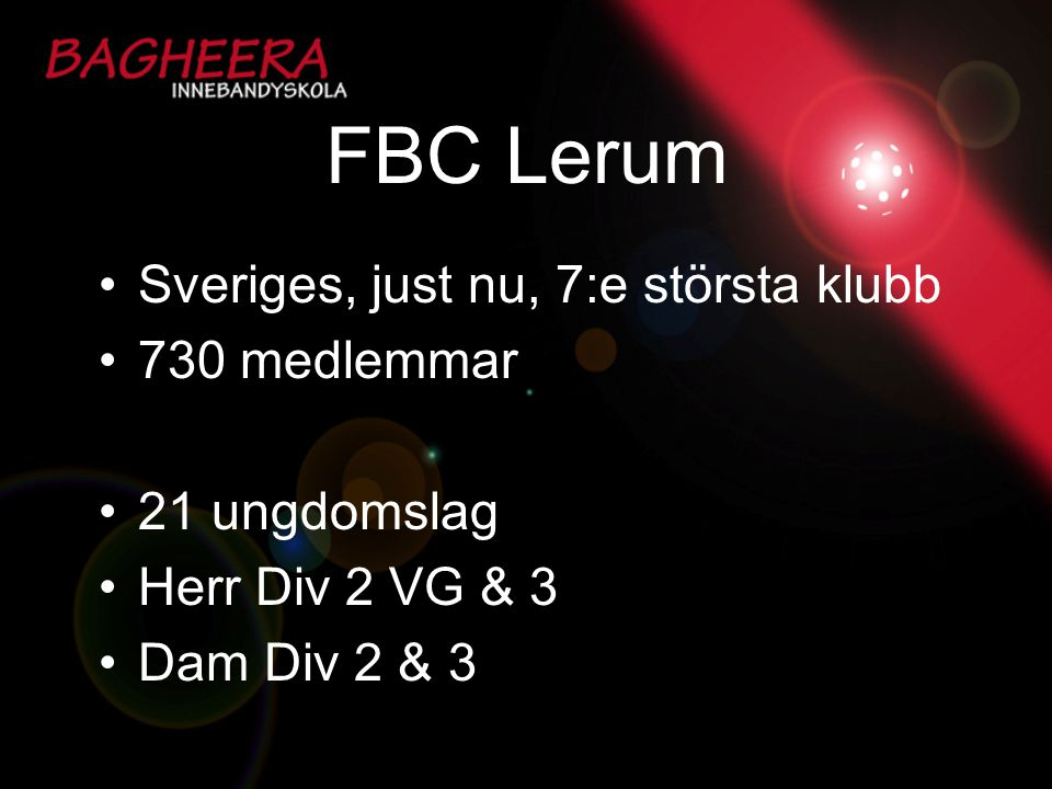 FBC Lerum Sveriges, just nu, 7:e största klubb 730 medlemmar