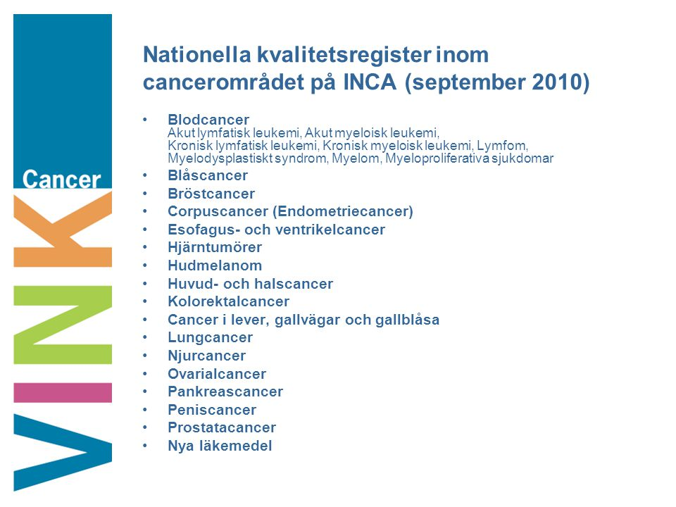 Nationella kvalitetsregister inom cancerområdet på INCA (september 2010)