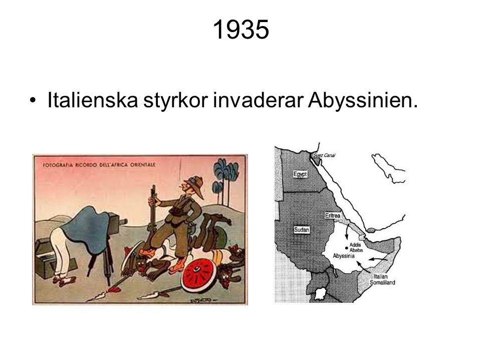 1935 Italienska styrkor invaderar Abyssinien.