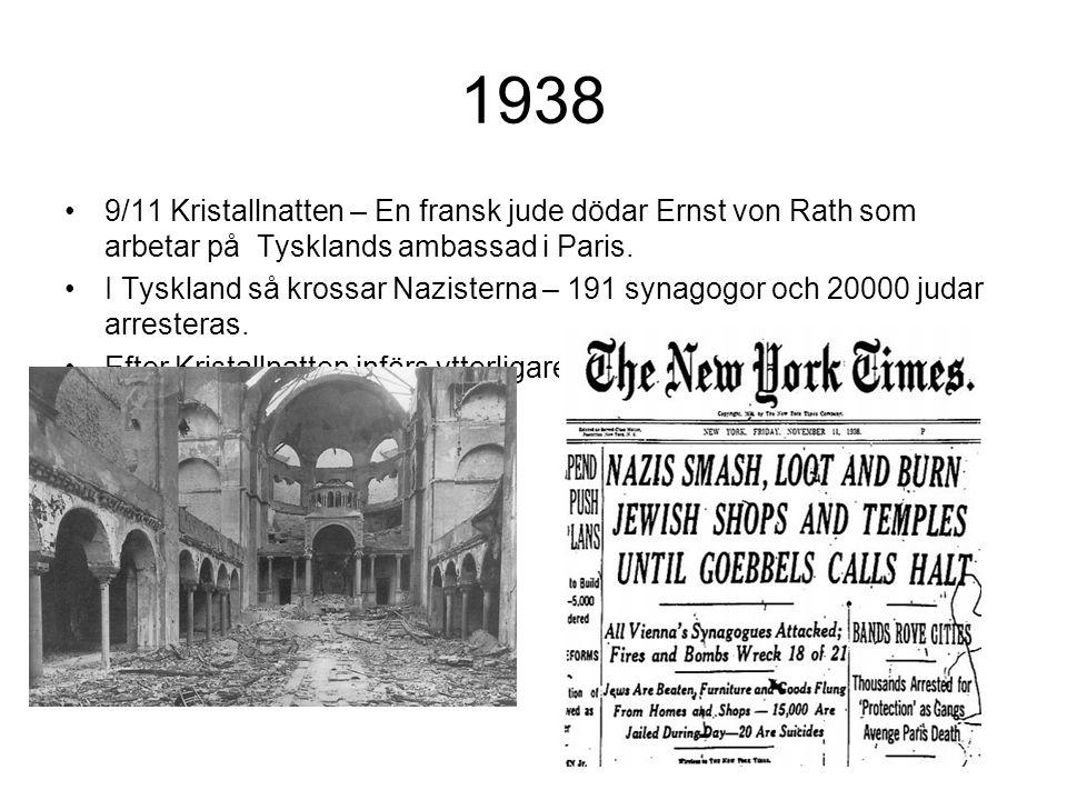 1938 9/11 Kristallnatten – En fransk jude dödar Ernst von Rath som arbetar på Tysklands ambassad i Paris.