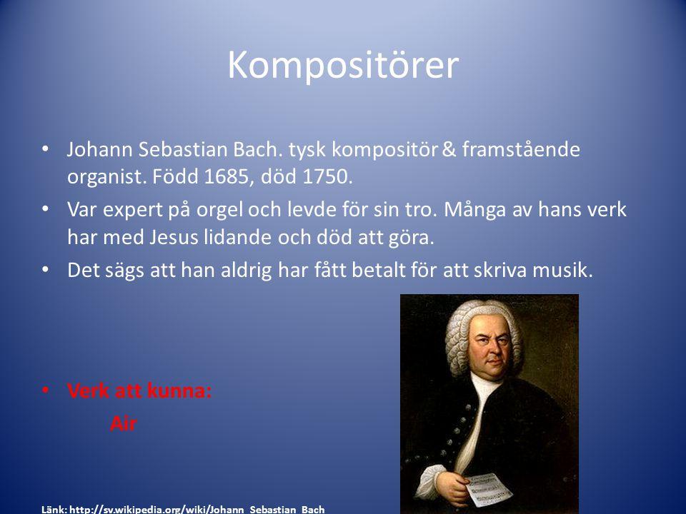 Kompositörer Johann Sebastian Bach. tysk kompositör & framstående organist. Född 1685, död 1750.