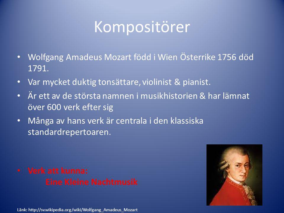 Kompositörer Wolfgang Amadeus Mozart född i Wien Österrike 1756 död 1791. Var mycket duktig tonsättare, violinist & pianist.