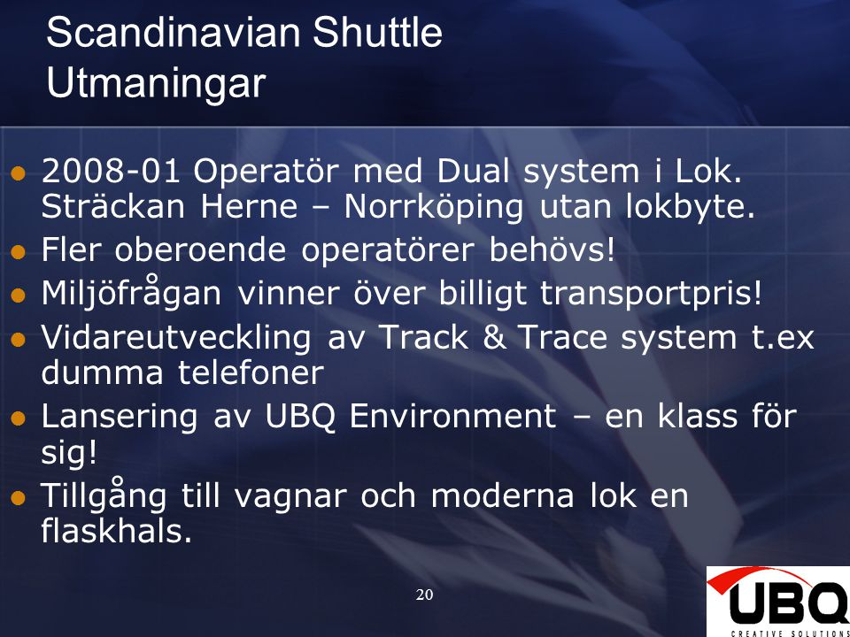 Scandinavian Shuttle Utmaningar