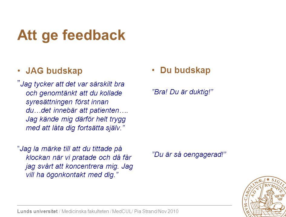 Att ge feedback JAG budskap Du budskap