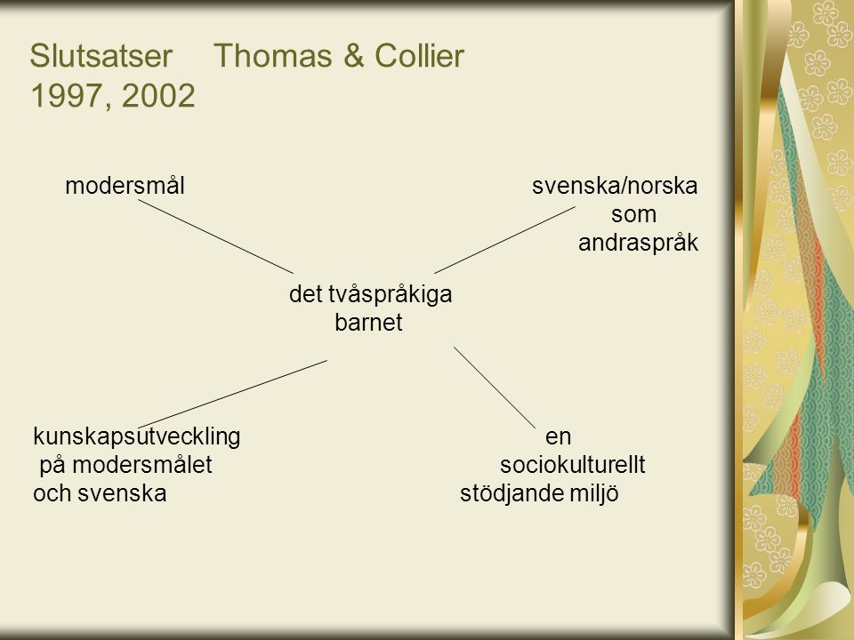 Slutsatser Thomas & Collier 1997, 2002