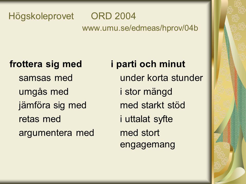 Högskoleprovet ORD 2004 www.umu.se/edmeas/hprov/04b