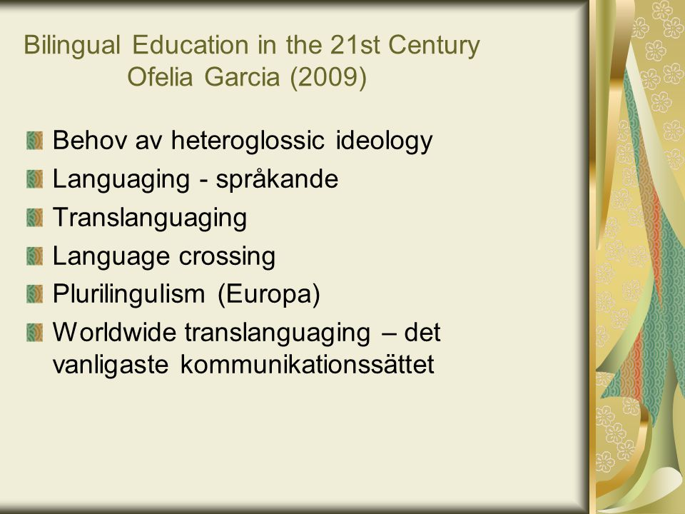 Bilingual Education in the 21st Century Ofelia Garcia (2009)