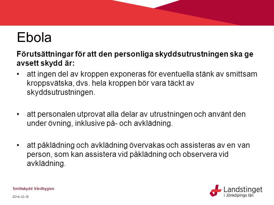 Ebola Förutsättningar för att den personliga skyddsutrustningen ska ge avsett skydd är: