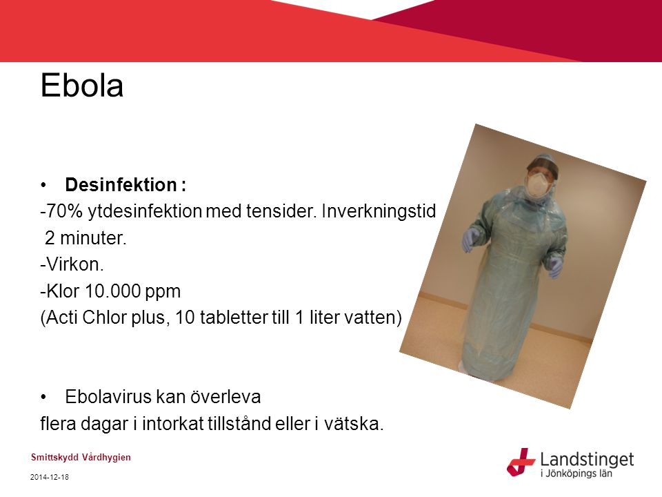 Ebola Desinfektion : -70% ytdesinfektion med tensider. Inverkningstid