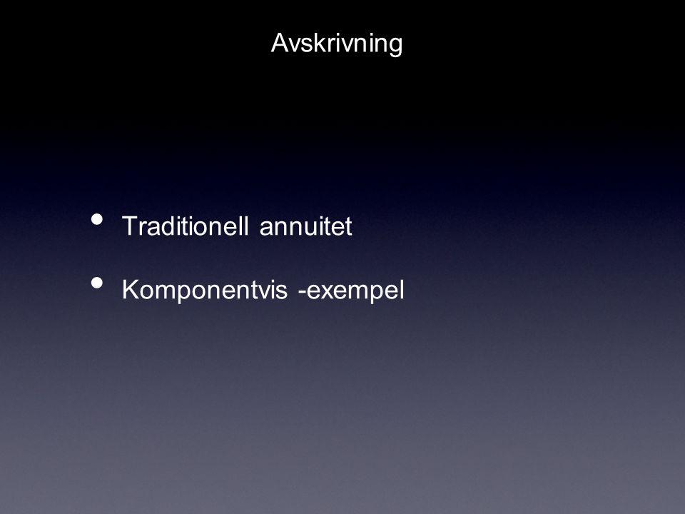 Avskrivning Traditionell annuitet Komponentvis -exempel