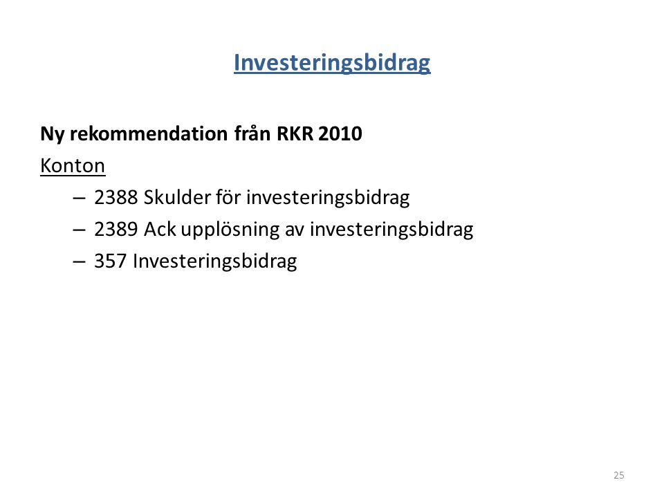 Investeringsbidrag Ny rekommendation från RKR 2010 Konton