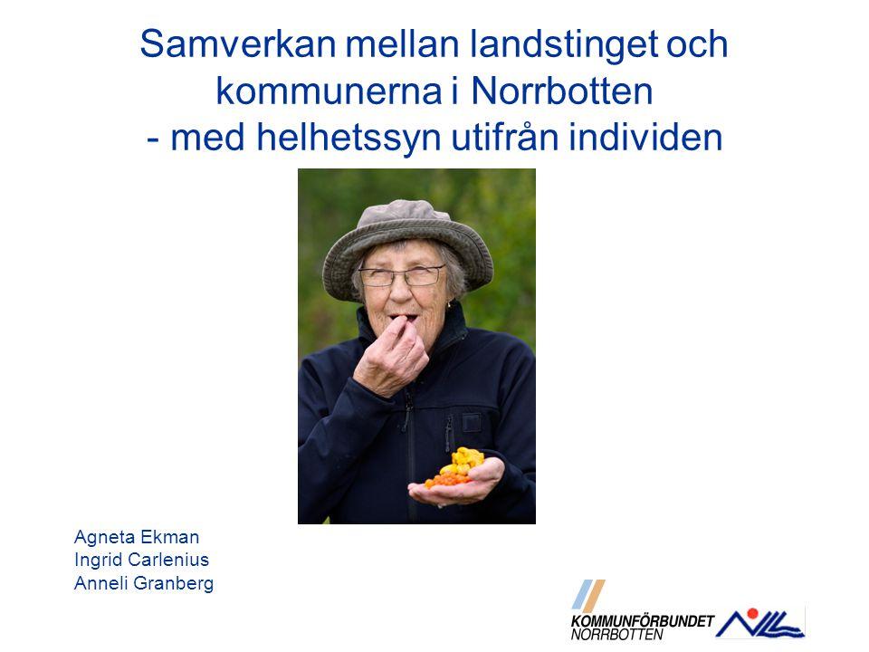 Samverkan mellan landstinget och kommunerna i Norrbotten - med helhetssyn utifrån individen