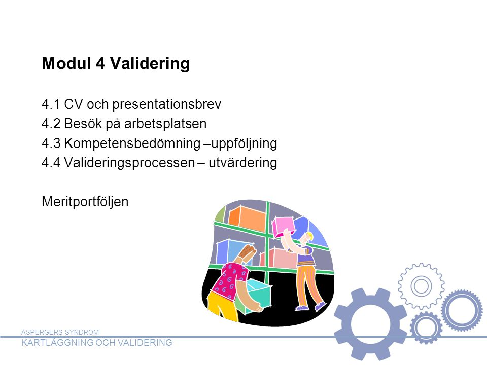 Modul 4 Validering 4.1 CV och presentationsbrev