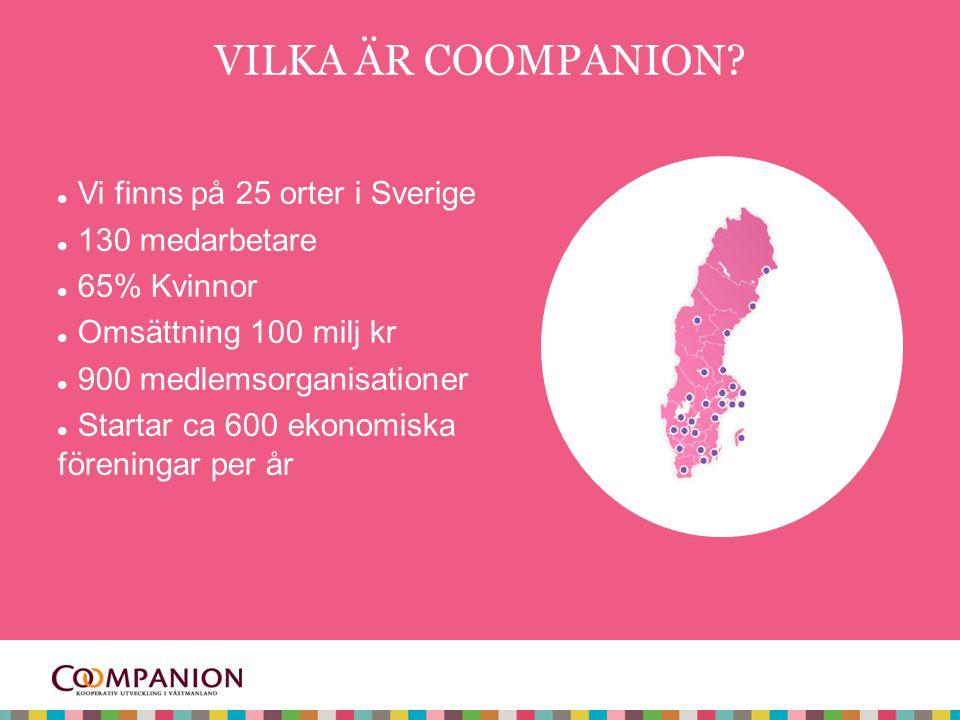 VILKA ÄR COOMPANION Vi finns på 25 orter i Sverige 130 medarbetare