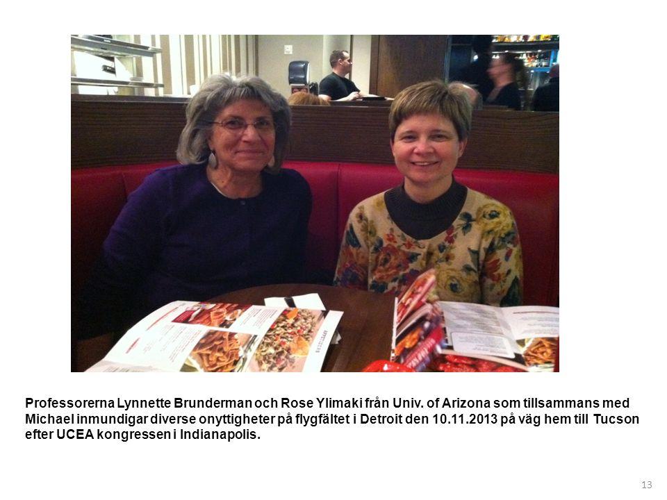 Professorerna Lynnette Brunderman och Rose Ylimaki från Univ