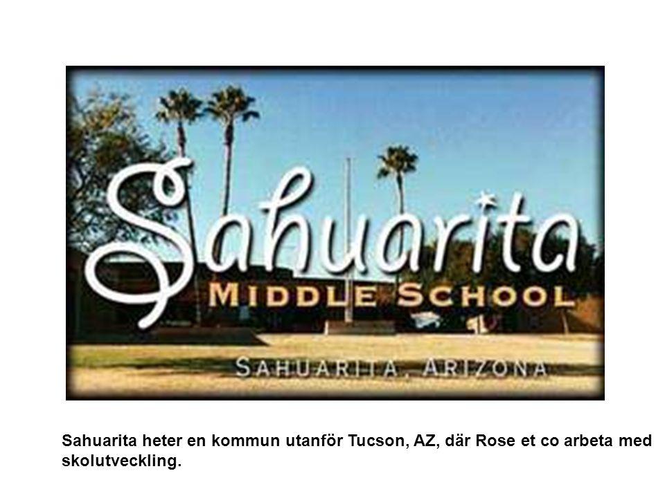Sahuarita heter en kommun utanför Tucson, AZ, där Rose et co arbeta med