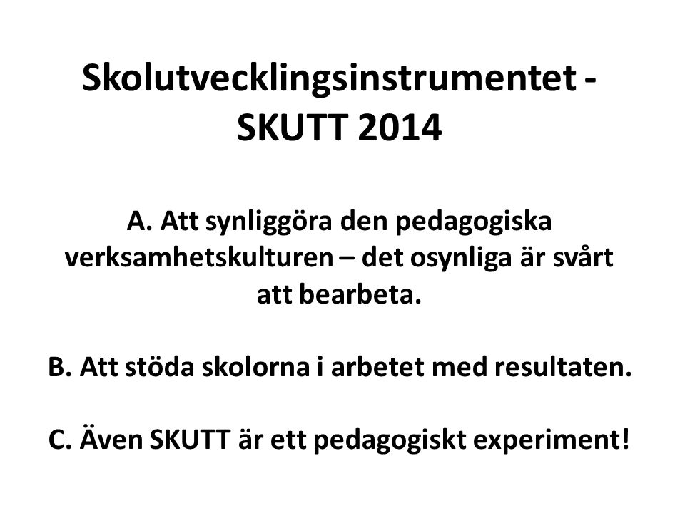 Skolutvecklingsinstrumentet - SKUTT 2014 A